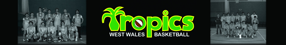 West Wales Tropics Basketball Club - promoting basketball in Pembrokeshire, Carmarthenshire & Ceredigion